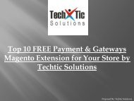 Top 10 FREE Payment & Gateways Magento Extension for Your Store by Techtic Solutions