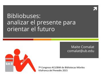 Bibliobuses analizar el presente para orientar el futuro