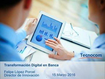 Felipe López Porcel Director de Innovación 15 Marzo 2016