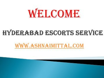 Hyderabad Escorts for Unforgettable Pleasure by Ashnaimittal