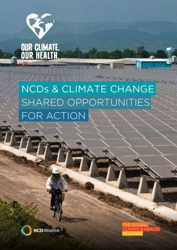 NCDs & CLIMATE CHANGE SHARED OPPORTUNITIES FOR ACTION