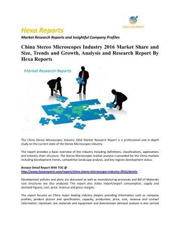 China Stereo Microscopes Industry 2016 Market Share and Size, Trends and Growth, Analysis and Research Report By Hexa Reports