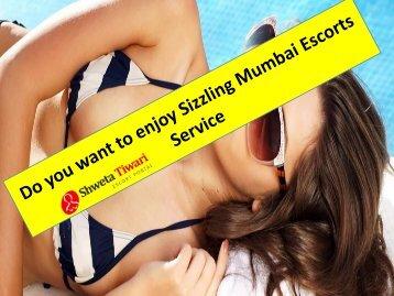 Do you want to enjoy Sizzling Mumbai Escorts Service