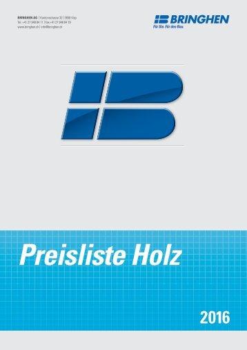 Preisliste HOLZ 2016 - BRINGHEN AG