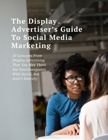 The Display Advertiser's Guide To Social Media Marketing