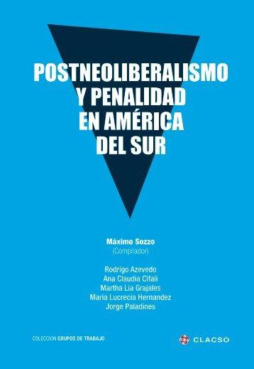 POSTNEOLIBERALISMO Y PENALIDAD EN AMÉRICA DEL SUR
