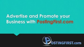 Advertise and Promote your Business with PostingFirst.com