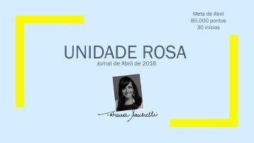 Jornal Unidade Rosa. Edição: Abril, 2016