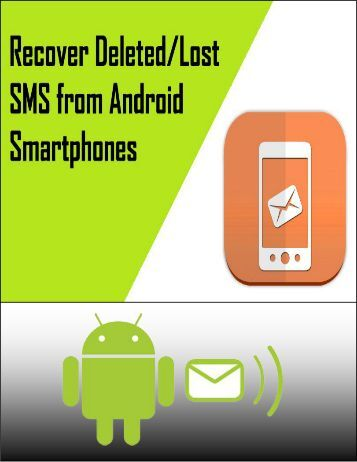 Recover Lost/Deleted SMS from Android Smartphones