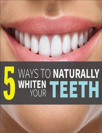 5 Ways To Naturally Whiten Your Teeth