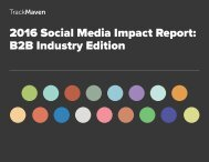 2016 Social Media Impact Report B2B Industry Edition