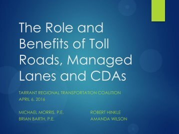 Benefits of Toll Roads Managed Lanes and CDAs