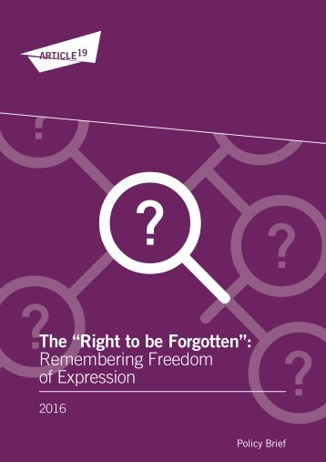 "The ""Right to be Forgotten"" Remembering Freedom of Expression"