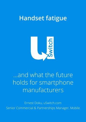 Handset fatigue ...and what the future holds for smartphone manufacturers