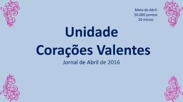 Jornal Unidade Corações Valentes. Edição:  abril, 2016