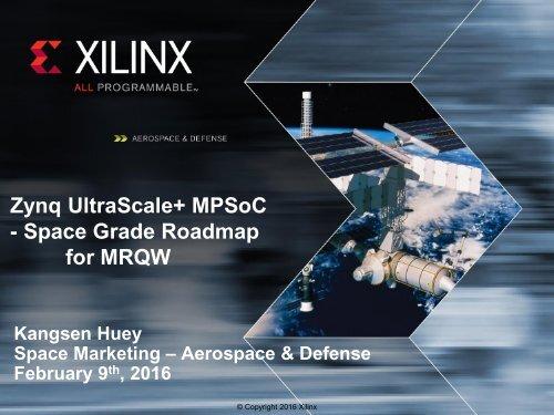 Zynq UltraScale+ MPSoC - Space Grade Roadmap for MRQW