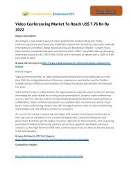Global Video Conferencing Market to 2022 - Industry Trends, Market Size, Segments, Growth Prospects: Credence Research