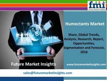 Humectants Market Volume Forecast and Value Chain Analysis 2016-2026