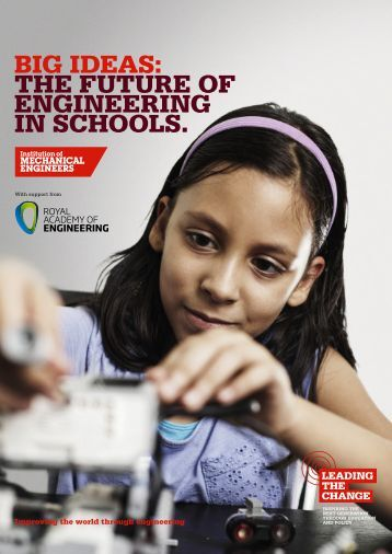 BIG IDEAS THE FUTURE OF ENGINEERING IN SCHOOLS