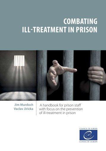 COMBATING ILL-TREATMENT IN PRISON