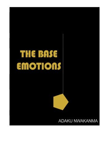 THE BASE EMOTIONS Adaku Nwakanma