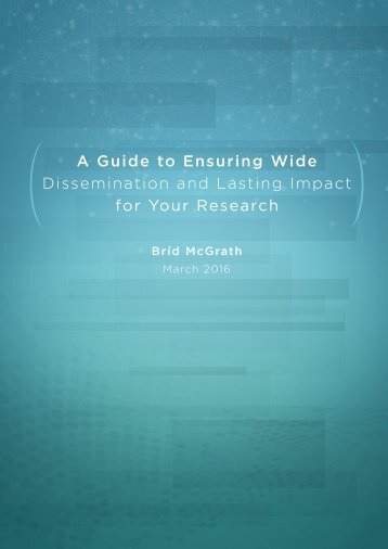 A Guide to Ensuring Wide Dissemination and Lasting Impact for Your Research