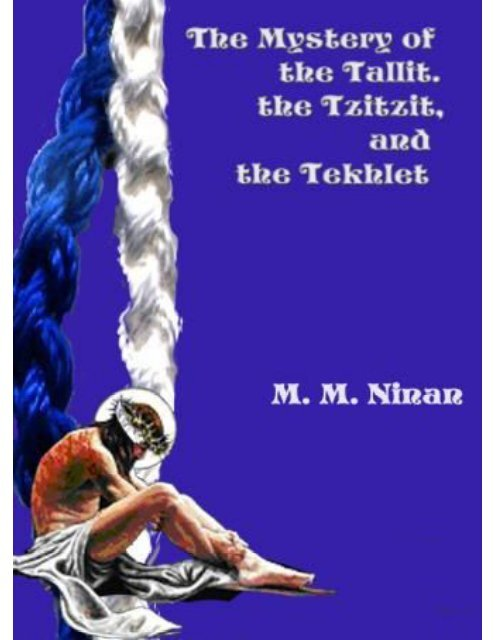 Mysteries of Tallit. Tzitzith and the Teklet