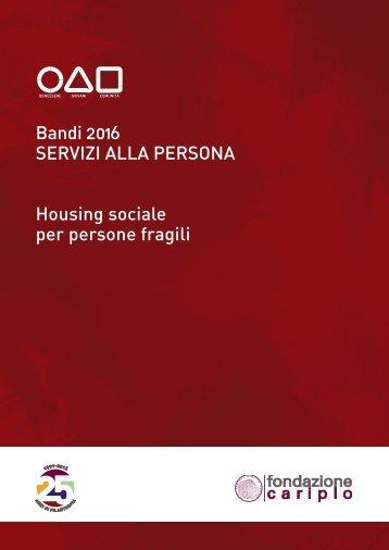 Bandi 2016 SERVIZI ALLA PERSONA Housing sociale per persone fragili