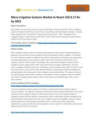 Global Micro Irrigation Systems Market to 2022 Size,Share,Growth, Trends and Forecast,By Credence Research