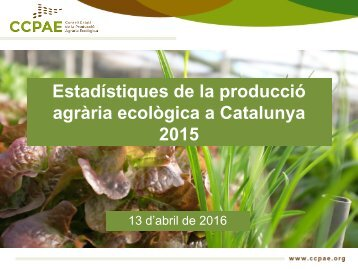 Estadístiques de la producció agrària ecològica a Catalunya 2015