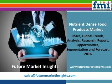 Nutrient Dense Food Products Market size and Key Trends in terms of volume and value 2016-2026
