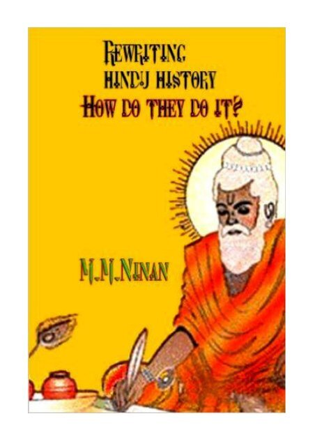 Rewriting Hindu History-How do they do it