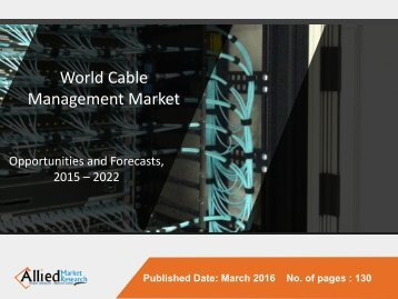 World Cable Management Market - Opportunities and Forecasts, 2015 - 2022