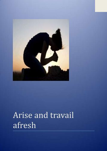 Arise and travail afresh