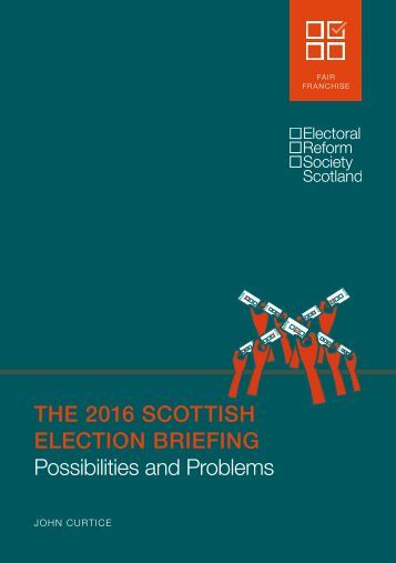 THE 2016 SCOTTISH ELECTION BRIEFING Possibilities and Problems