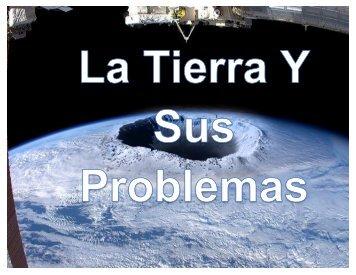 La Tierra y Sus Problemas