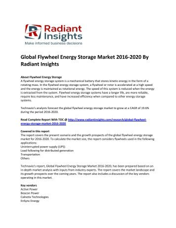 Global Flywheel Energy Storage Market Size, Share,Trend Analysis, Market Growth By Technology Application And Segment Forecasts 2016-2020