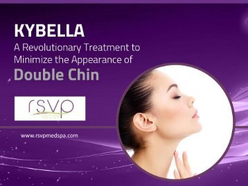 KYBELLA - A Revolutionary Injectable Treatment for Double Chin