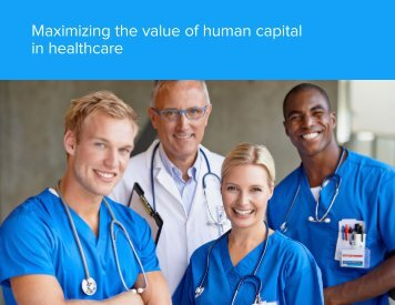 Maximizing the value of human capital in healthcare