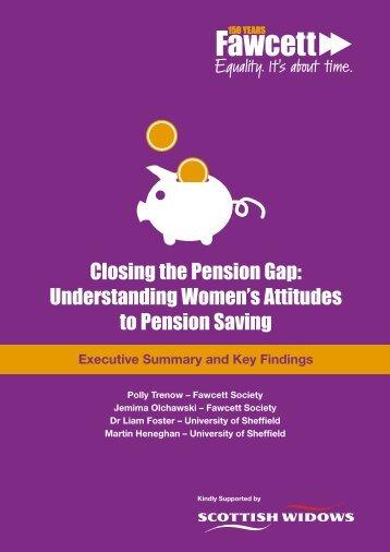 Closing the Pension Gap Understanding Women's Attitudes to Pension Saving