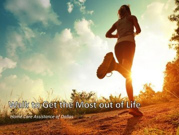 Walk to Get the Most out of Life