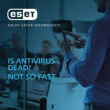 IS ANTIVIRUS DEAD? NOT SO FAST