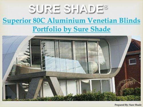 Superior 80C Aluminium Venetian Blinds Portfolio by Sure Shade