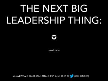 THE NEXT BIG LEADERSHIP THING