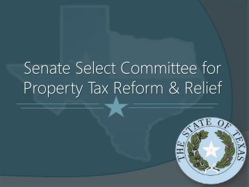 Senate Select Committee for Property Tax Reform & Relief