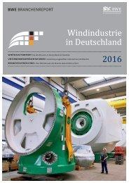 BWE Branchenreport - Windindustrie in Deutschland 2016