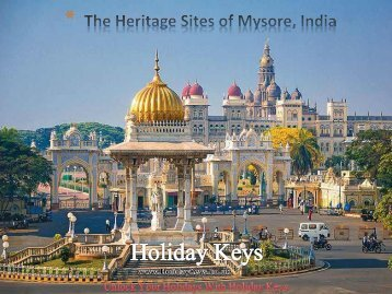 The Heritage Sites of Mysore, India - HolidayKeys.co.uk
