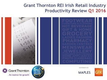 Grant Thornton REI Irish Retail Industry Productivity Review Q1 2016
