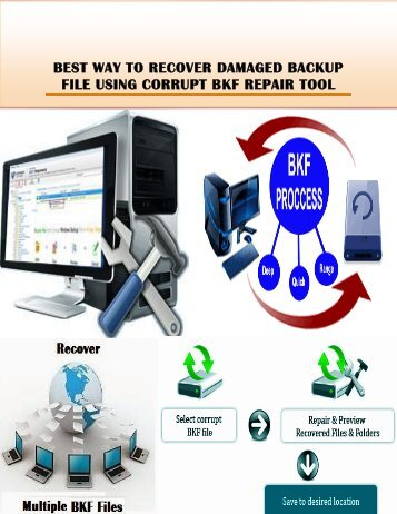 BEST WAY TO RECOVER DAMAGED BACKUP FILE USING CORRUPT BKF REPAIR TOOL