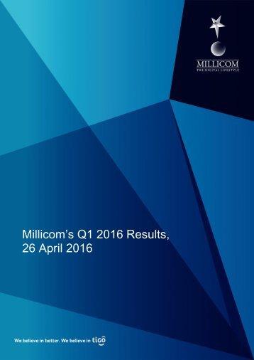 Millicom's Q1 2016 Results 26 April 2016